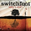 Switchfoot Nothing is good